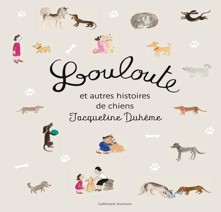 Louloute et autres histoires de chiens - Jacqueline Duhême
