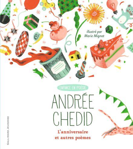 L'anniversaire et autres poèmes - Andrée Chedid, Marie Mignot