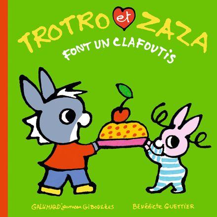 Trotro et Zaza font un clafoutis - Bénédicte Guettier