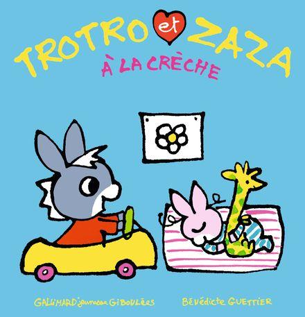 Trotro et Zaza à la crèche - Bénédicte Guettier