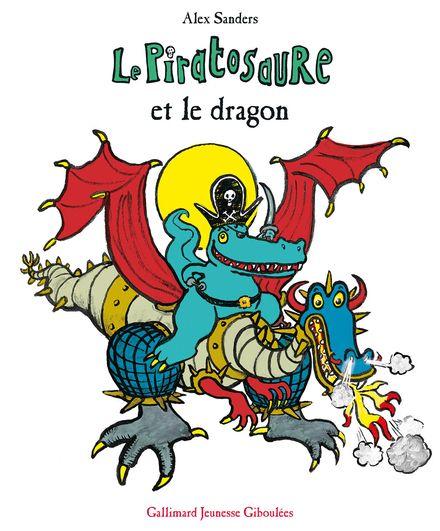 Le Piratosaure et le dragon - Alex Sanders