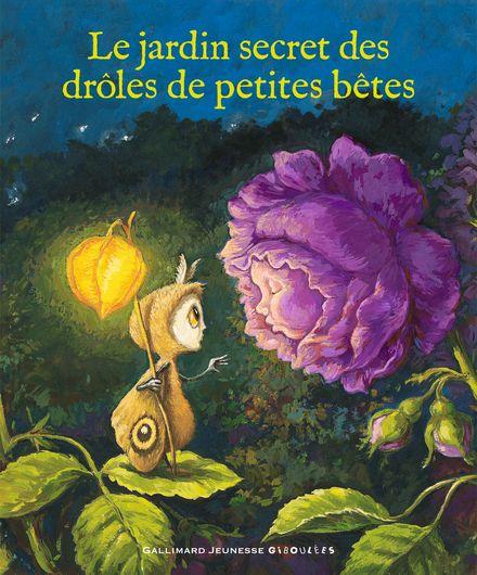 Le jardin secret des Drôles de Petites Bêtes - Antoon Krings, Anne Monier, Chantal Thomas