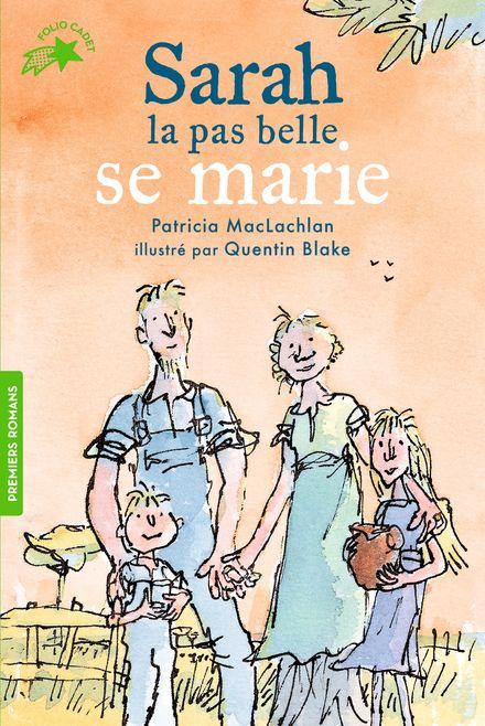 Sarah la pas belle se marie - Quentin Blake, Patricia MacLachlan