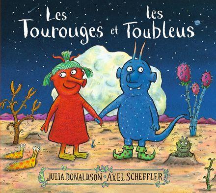 Les Tourouges et les Toubleus - Julia Donaldson, Axel Scheffler