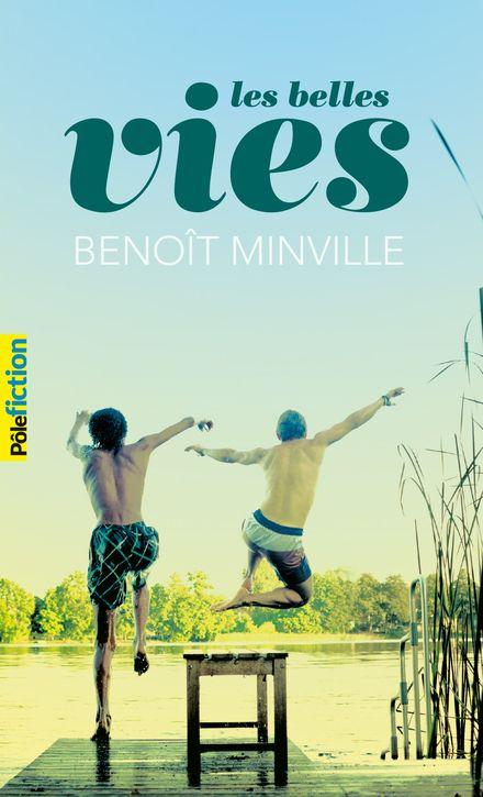 Les belles vies - Benoît Minville
