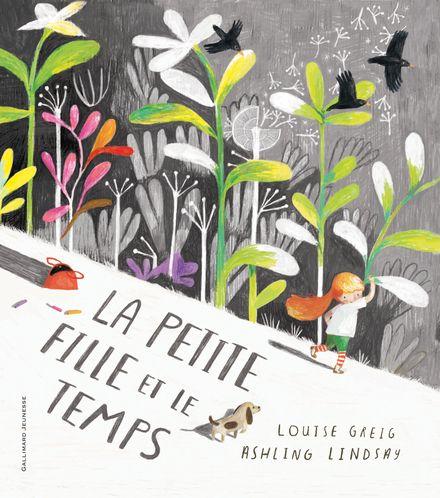 La petite fille et le temps - Louise Greig, Ashling Lindsay