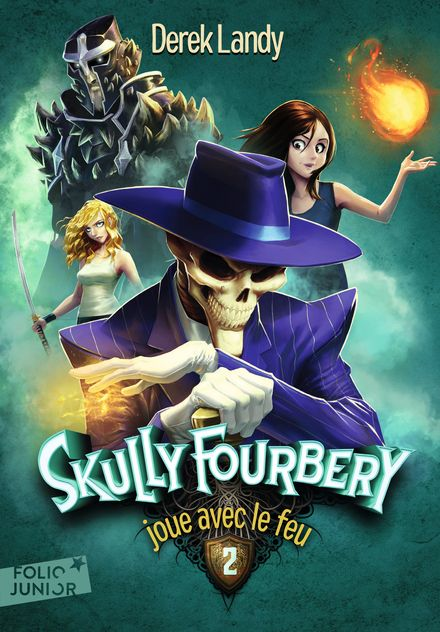 Skully Fourbery joue avec le feu - Derek Landy