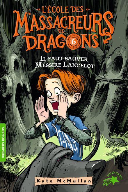 Il faut sauver Messire Lancelot! - Bill Basso, Kate McMullan