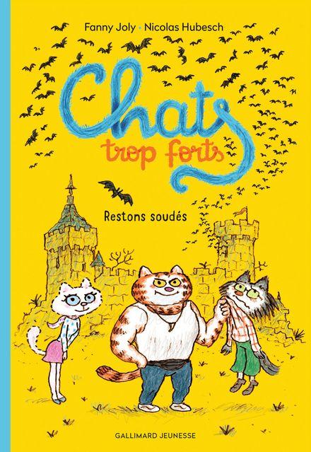 Chats trop forts - Nicolas Hubesch, Fanny Joly