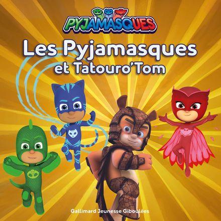 Les Pyjamasques et Tatouro'Tom -  Romuald
