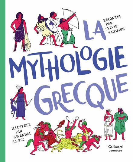 La mythologie grecque - Sylvie Baussier, Gwendal Le Bec