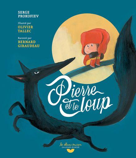 Pierre et le loup - Serge Prokofiev, Olivier Tallec