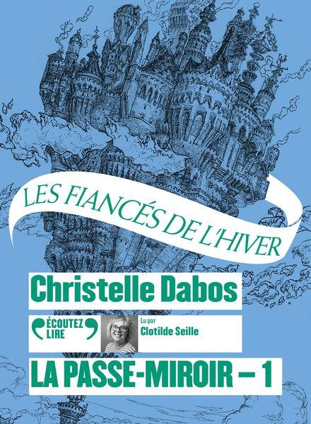 La Passe-Miroir ,1 - Christelle Dabos