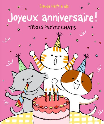 Joyeux anniversaire ! -  Aki, Claude Helft