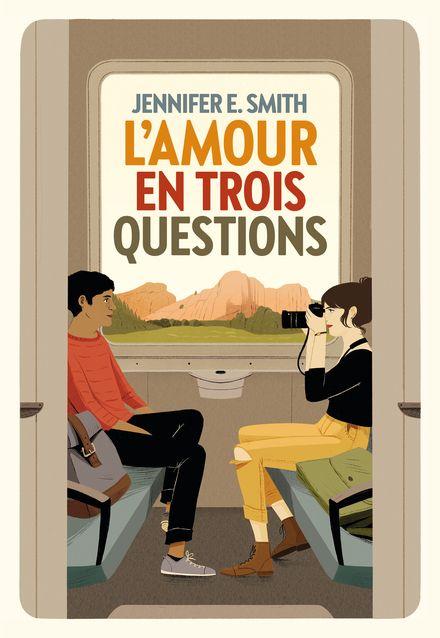 L'Amour en trois questions - Jennifer E. Smith