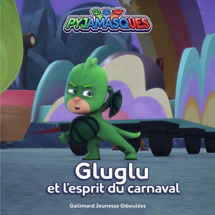 Gluglu et l'esprit du carnaval -  Romuald