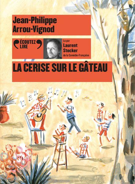 La cerise sur le gâteau - Jean-Philippe Arrou-Vignod