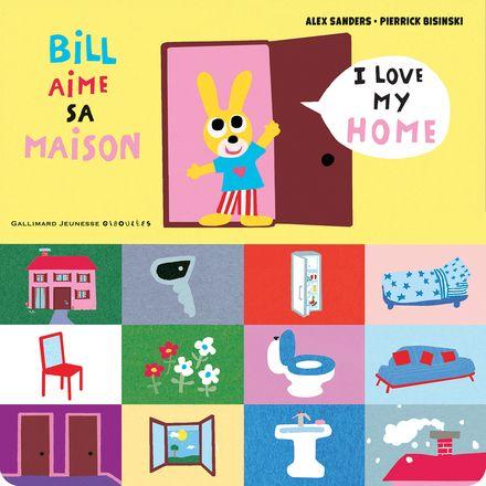 Bill aime sa maison - Pierrick Bisinski, Alex Sanders