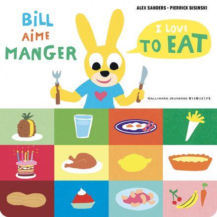 Bill aime manger/I love to eat - Pierrick Bisinski, Alex Sanders
