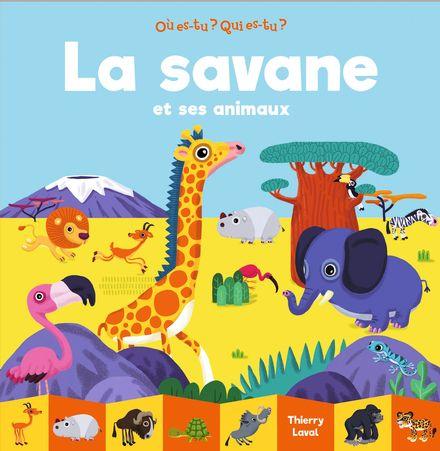 La savane et ses animaux - Thierry Laval