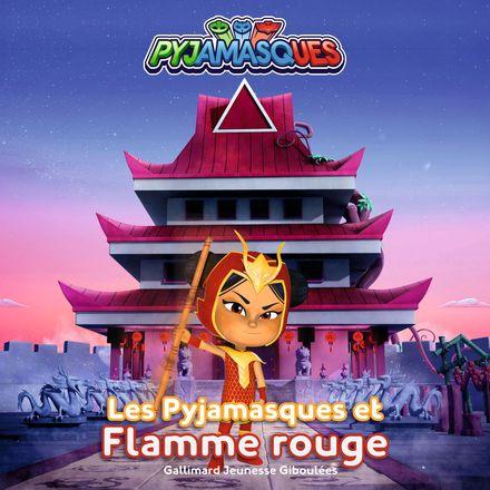 Les Pyjamasques et Flamme Rouge -  Romuald