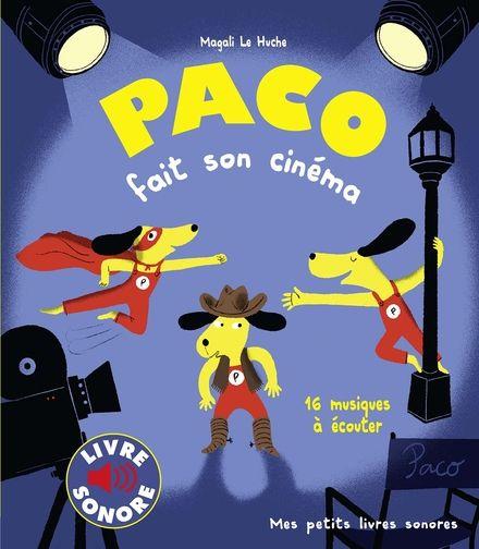 Paco fait son cinéma - Magali Le Huche