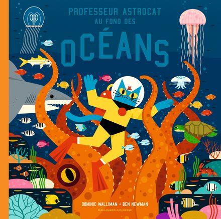Professeur Astrocat au fond des océans - Ben Newman, Dominic Walliman