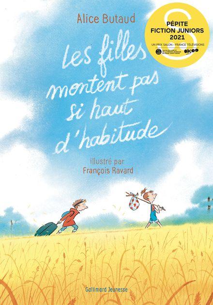 Les filles montent pas si haut d'habitude - Alice Butaud, François Ravard