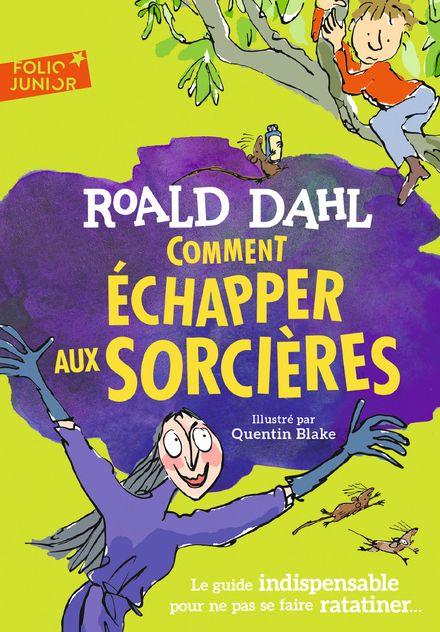 Comment échapper aux sorcières - Quentin Blake, Roald Dahl