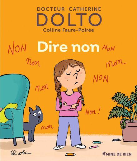 Dire non - Catherine Dolto, Colline Faure-Poirée,  Robin