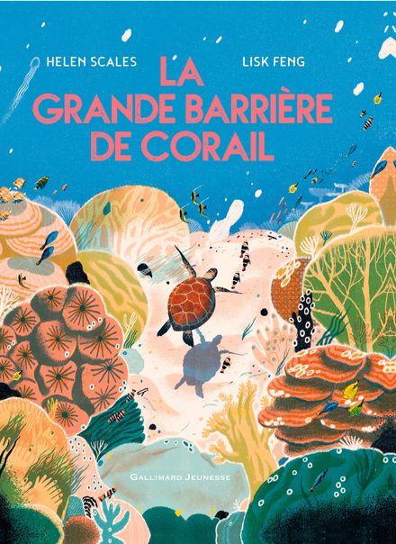 La grande barrière de corail - Lisk Feng, Helen Scales