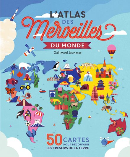 L'atlas des merveilles du monde - Ben Handicott, Sol Linero, Kalya Ryan