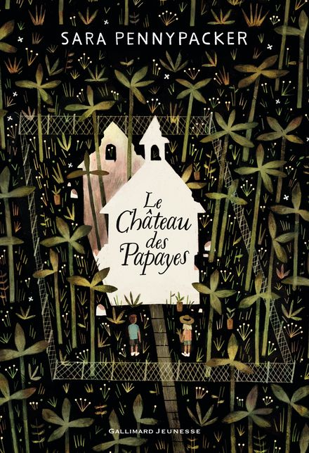 Le Château des papayes - Sara Pennypacker