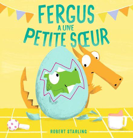 Fergus a une petite soeur - Robert Starling