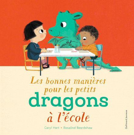 Les bonnes manières pour les petits dragons à l'école - Caryl Hart