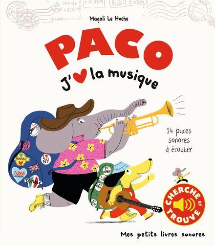 Paco. J'aime la musique - Magali Le Huche