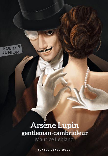 Arsène Lupin, gentleman cambrioleur - Maurice Leblanc