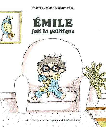 Emile fait la politique - Vincent Cuvellier