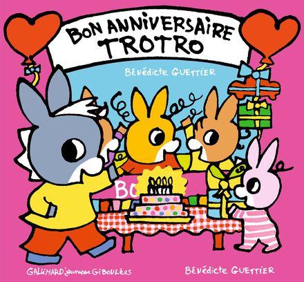 Bon anniversaire Trotro - Bénédicte Guettier