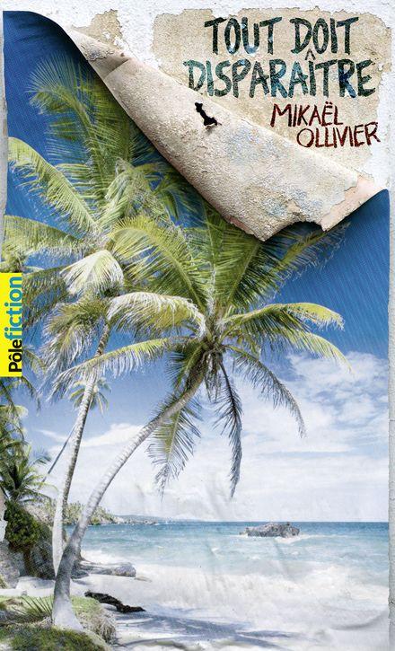Tout doit disparaître - Mikaël Ollivier