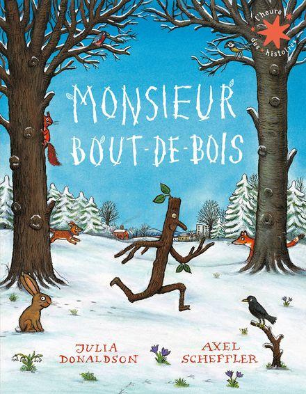 Monsieur Bout-de-Bois - Julia Donaldson, Axel Scheffler