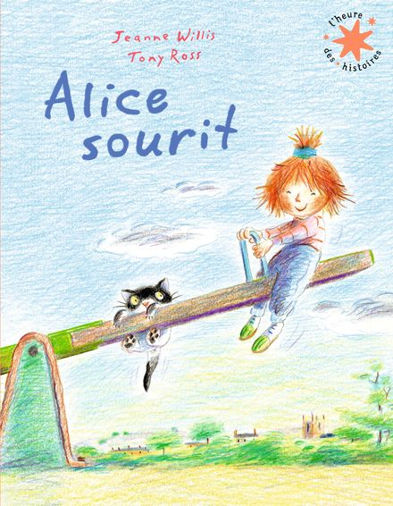 Alice sourit - Tony Ross, Jeanne Willis