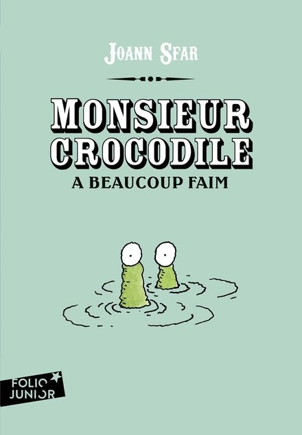 Monsieur crocodile a beaucoup faim - Joann Sfar