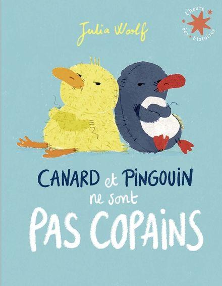 Canard et Pingouin ne sont pas copains - Julia Woolf