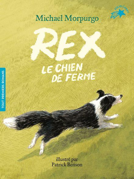 Rex, le chien de ferme - Patrick Benson, Michael Morpurgo