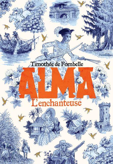 Alma - Timothée de Fombelle
