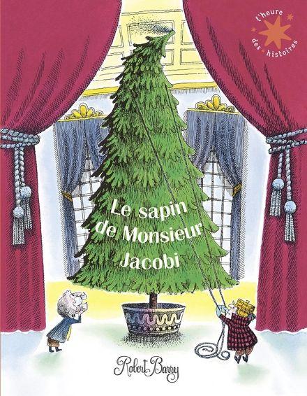 Le sapin de Monsieur Jacobi - Robert Barry