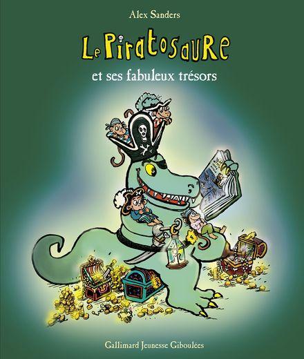 Le Piratosaure et ses fabuleux trésors - Alex Sanders