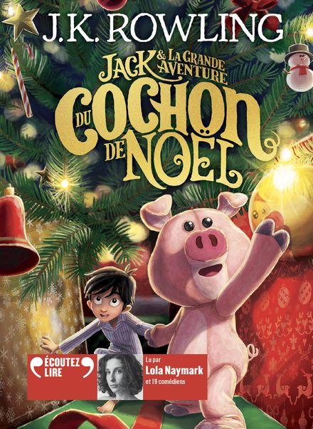 Jack et la grande aventure du Cochon de Noël - J.K. Rowling