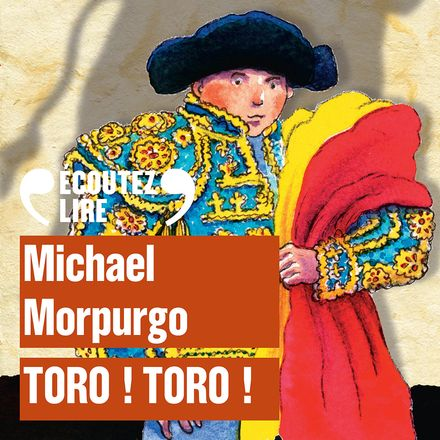 Toro! Toro! - Michael Morpurgo